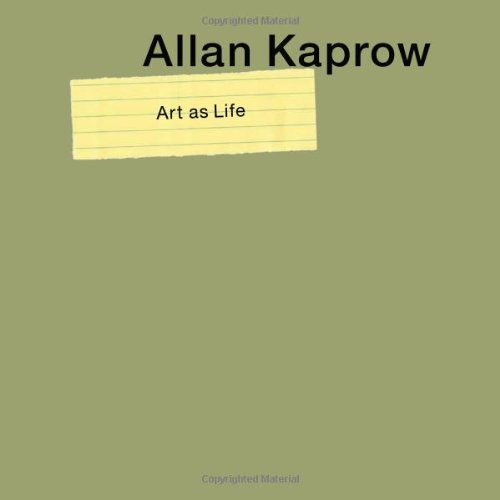 Allan Kaprow--Art as Life