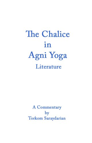 The Chalice in Agni Yoga Literature: A Commentary - Torkom Saraydarian - Google Книги