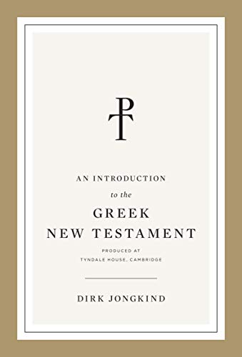 An Introduction to the Greek New Testament: Produced at Tyndale House, Cambridge