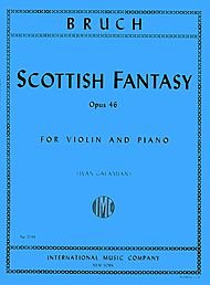 Bruch, Max - Scottish Fantasy Op. 46 for Violin and Piano - Arranged by Galamian - International ()