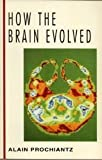img - for How the Brain Evolved (McGraw-Hill Horizons of Science Series) book / textbook / text book