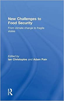 Book New Challenges to Food Security: From Climate Change to Fragile States