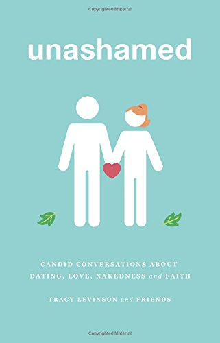 unashamed - candid conversations about dating, love, nakedness and faith by TBL Publishing