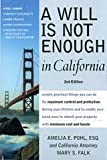 A Will Is Not Enough in California, Amelia Pohl and Mary S. Falk, 1892407965