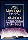 Word Meanings in the New Testament, Ralph Earle, 0834111764