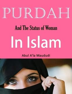 Purdah: And the Status of Woman in Islam by Sayed Abu Al'a Maududi