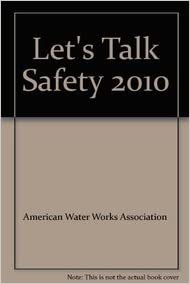 Let's Talk Safety 2010: American Water Works Association