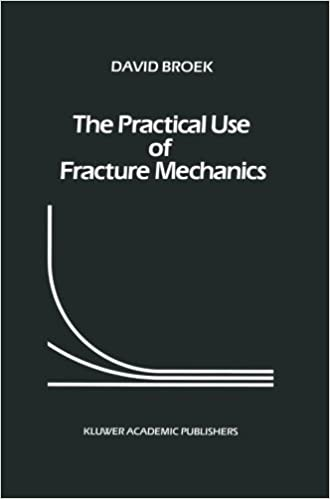 The Practical Use of Fracture Mechanics Softcover reprint of edition by Broek, D. (1989)
