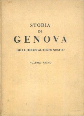Storia di Genova dalle origini al tempo nostro.