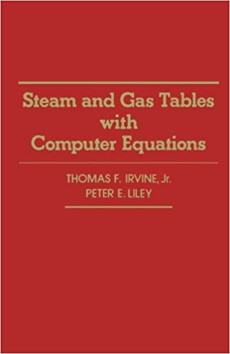 Steam And Gas Tables With Computer Equations: Thomas F. Irvine Jr.:  9780124337107: Amazon.com: Books