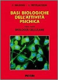 Basi biologiche dell'attività psichica. Parte prima. Biologia cellulare