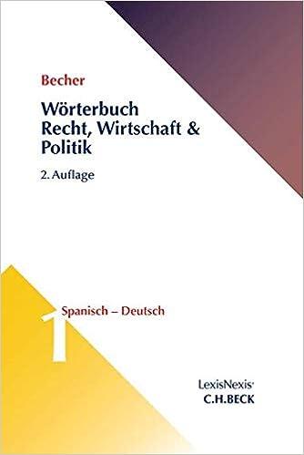 Worterbuch Recht Wirtschaft Politik Band 1 Spanisch Deutsch Amazon De Becher Herbert Jaime Schluter Ellner Corinna Alfonso Landgraf Beatriz Bucher