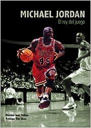 Michael Jordan. El Rey Del Juego por Tim Shea