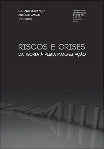 Riscos e Crises: Da Teoria à Plena Manifestação