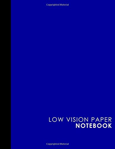 Low Vision Paper Notebook: Low Vision Lined Paper, Low Vision Writing Paper, Blue Cover, 8.5