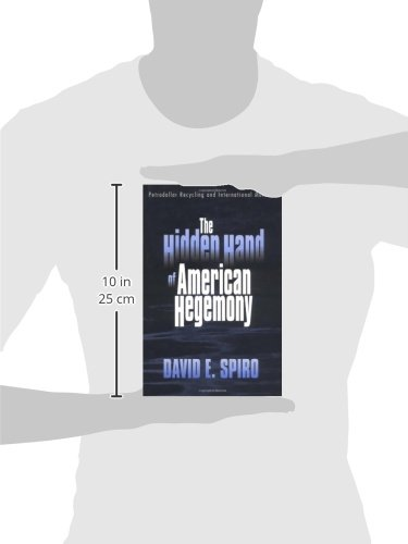 The Hidden Hand of American Hegemony: Petrodollar Recycling and International Markets (Cornell Studies in Political Economy)