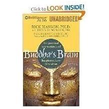 The Buddha's Brain: The Practical Neuroscience - AUDIO CD, UNABRIDGED