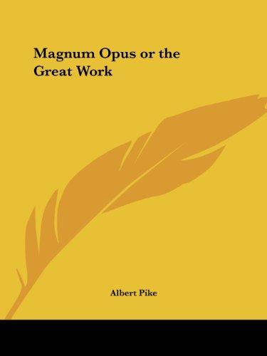 Magnum Opus or the Great Work (Complete Ritual Work of Scottish Rite Freemasonry)