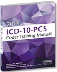 2014 ICD-10-PCs: Coder Training Manual