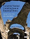 img - for Concrete Vaulted Construction in Imperial Rome: Innovations in Context book / textbook / text book