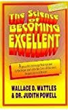 The Science of Becoming Excellent, Judith L. Powell and Wallace D. Wattles, 0914295969