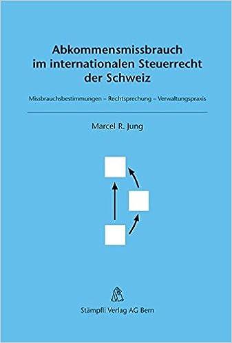 Abkommensmissbrauch Im Internationalen Steuerrecht Der Schweiz