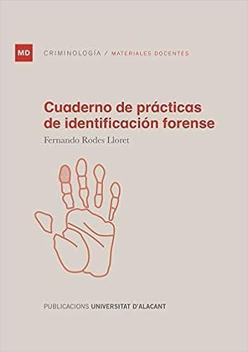 Cuaderno De Prácticas De Identificación Forense por Fernando Rodes Lloret epub