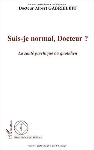Lire un Suis-je normal, Docteur ? : La santé psychique au quotidien pdf, epub