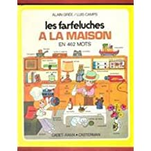 Les Farfeluches: Les Farfeluches a La Maison