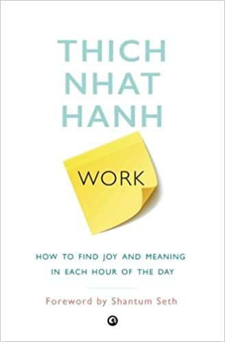 Work: How to Find Joy and Meaning in Each Hour of the Day