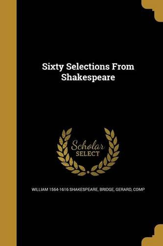 Sixty Selections from Shakespeare PDF