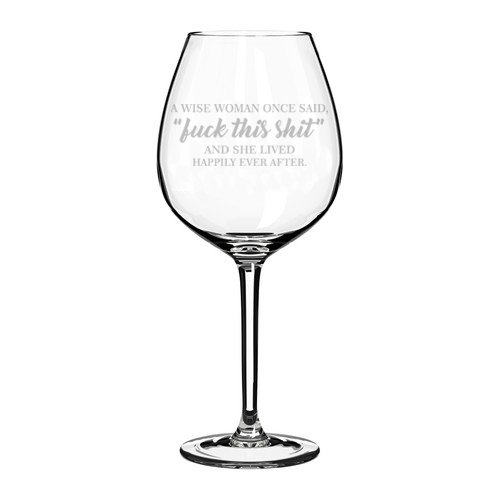 Giants 17 Ounce Glass - Wine Glass Goblet A Wise Woman Once Said Explicit And She Lived Happily Ever After Funny (20 oz Jumbo)