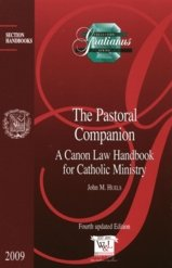 The Pastoral Companion a Canon Law Handbook for Catholic Ministry (Gratianus Collection) ()