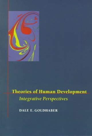 Theories of Human Development: Integrative Perspectives by Dale E. Goldhaber (2000-01-14)