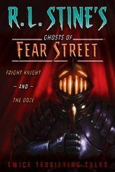 Download Ghosts of Fear Street: Fright Knight and the Ooze ebook