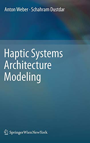 Haptic Systems Architecture Modeling (Principles Of Computer Organization And Assembly Language)