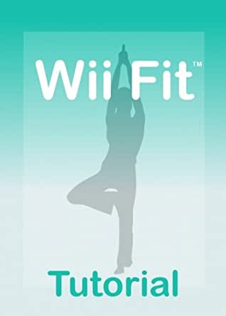 Wii Fit Tutorial - A Guide for your Wii Fit