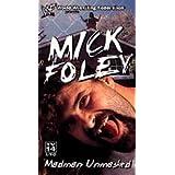 WWE - Mick Foley - Madman Unmasked