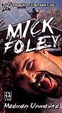 WWF: Mick Foley - Madman Unmasked [VHS]