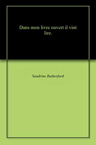 Dans Mon Livre Ouvert Il Vint Lire Kindle Edition By