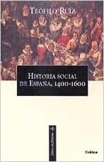 Historia social de España, 1400-1600 Libros de historia: Amazon.es: Ruiz, Teofilo F.: Libros