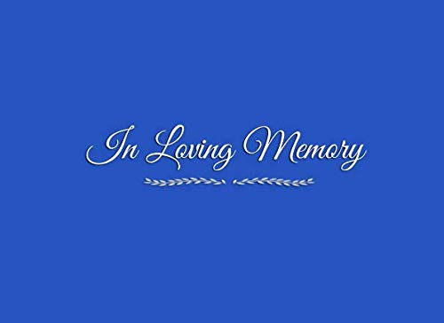 In Loving Memory: Funeral Memorial Guest Book In Loving Memory with Lines for Names Address Thoughts Memories Messages Guest Books for Memorial ... Guest Book ideas decorations supplies)