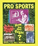 img - for Pro Sports: How Did They Begin? book / textbook / text book
