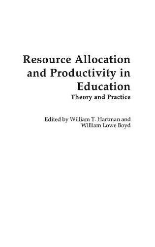 Resource Allocation and Productivity in Education: Theory and Practice (Contributions to the Study of Education)