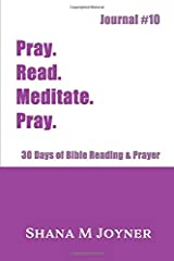 Pray. Read. Meditate. Pray: 30 Days of Bible Reading and Prayer, Journal #10 Paperback