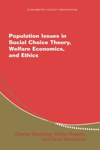 Population Issues in Social Choice Theory, Welfare Economics, and Ethics (Econometric Society Monographs)