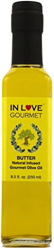 In Love Gourmet Butter Natural Flavor Infused Gourmet Olive Oil 250ML/8.5oz Awesome Buttery Flavored Extra Virgin Olive Oil.
