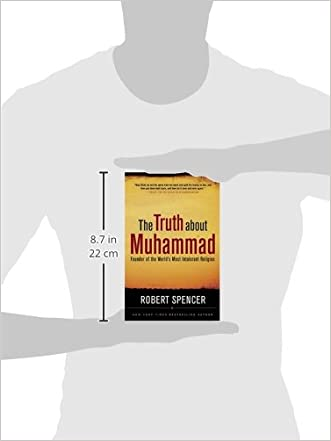 The Truth About Muhammad Founder Of The Worlds Most Intolerant