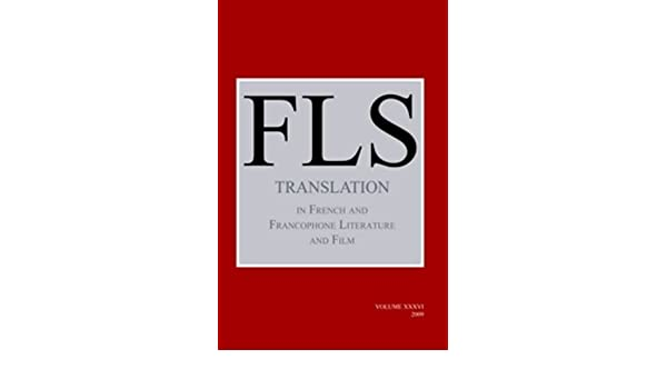 Translation in French and Francophone Literature and Film. (French Literature)