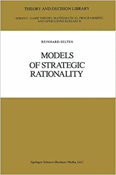 Book Models of Strategic Rationality (Theory and Decision Library C)